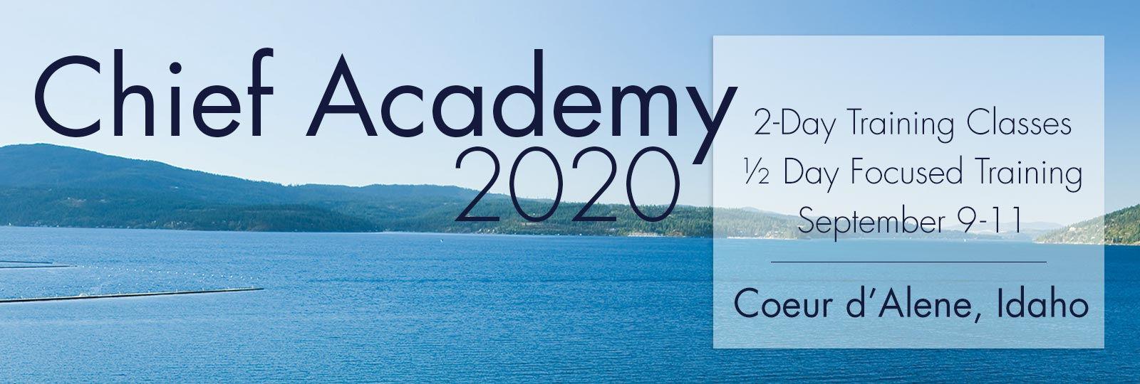 Chief Academy 2020 | 2-Day Training Classes | Half-day Focused Training | September 9-11 | Coeur d'Alene, Idaho